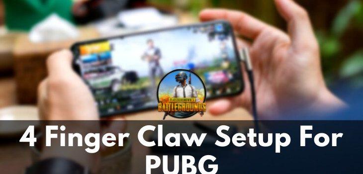 4 Finger Claw Setup For PUBG