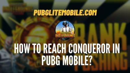 How To Reach Conqueror In Pubg Mobile